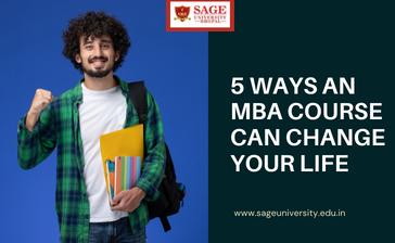 HOW AN MBA PROGRAM CHANGE YOU: 5 WAYS AN MBA CAN CHANGE YOUR LIFE