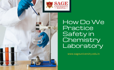 How Do We Practice Safety in Chemistry